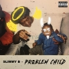 "Slimmy B – ""Problem Child"" Mixtape"