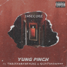 """Yung Pinch – """"Insecure"""" Feat. Thouxanban Fauni & Guapdad4000 Prod. by Matics &BLSSD"""