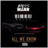 """Boss Mann – """"All We Know"""" Ft.Rucci"""