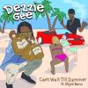 """Dezzie Gee – """"Can't Wait Till Summer"""" Feat. ElijahBanx"""