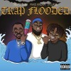"Desto Dubb – ""Trap Flooded"" Feat. Splurge & Maxo Kream Prod. ByFizzle"