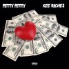 """Petty Petty – """"Riches"""" Feat. Kee Riche$ (Prod. By MikeCrook)"""