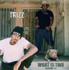 """Trizz – """"What Is This"""" Feat.T.F"""